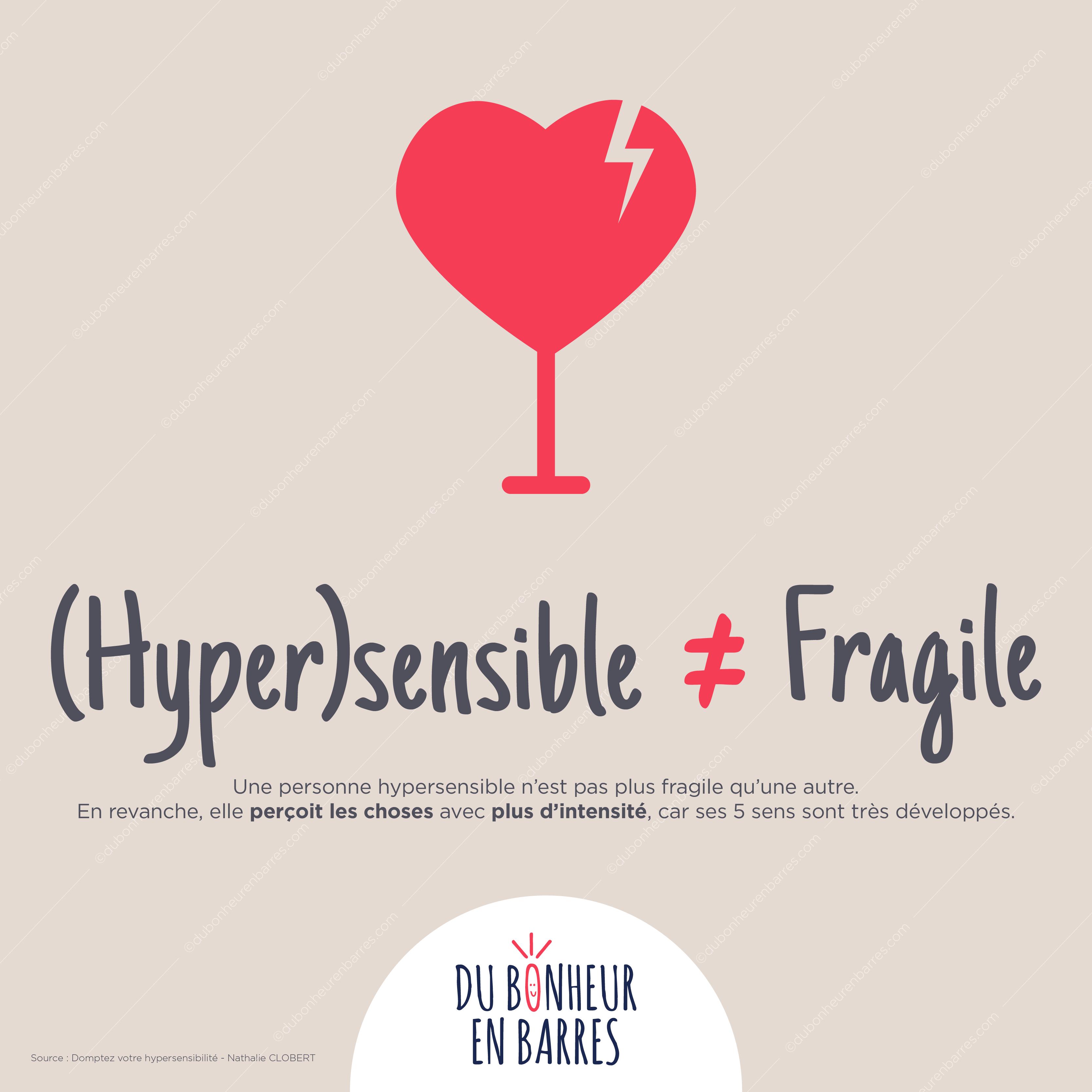 Hypersensible ne veut pas dire fragile