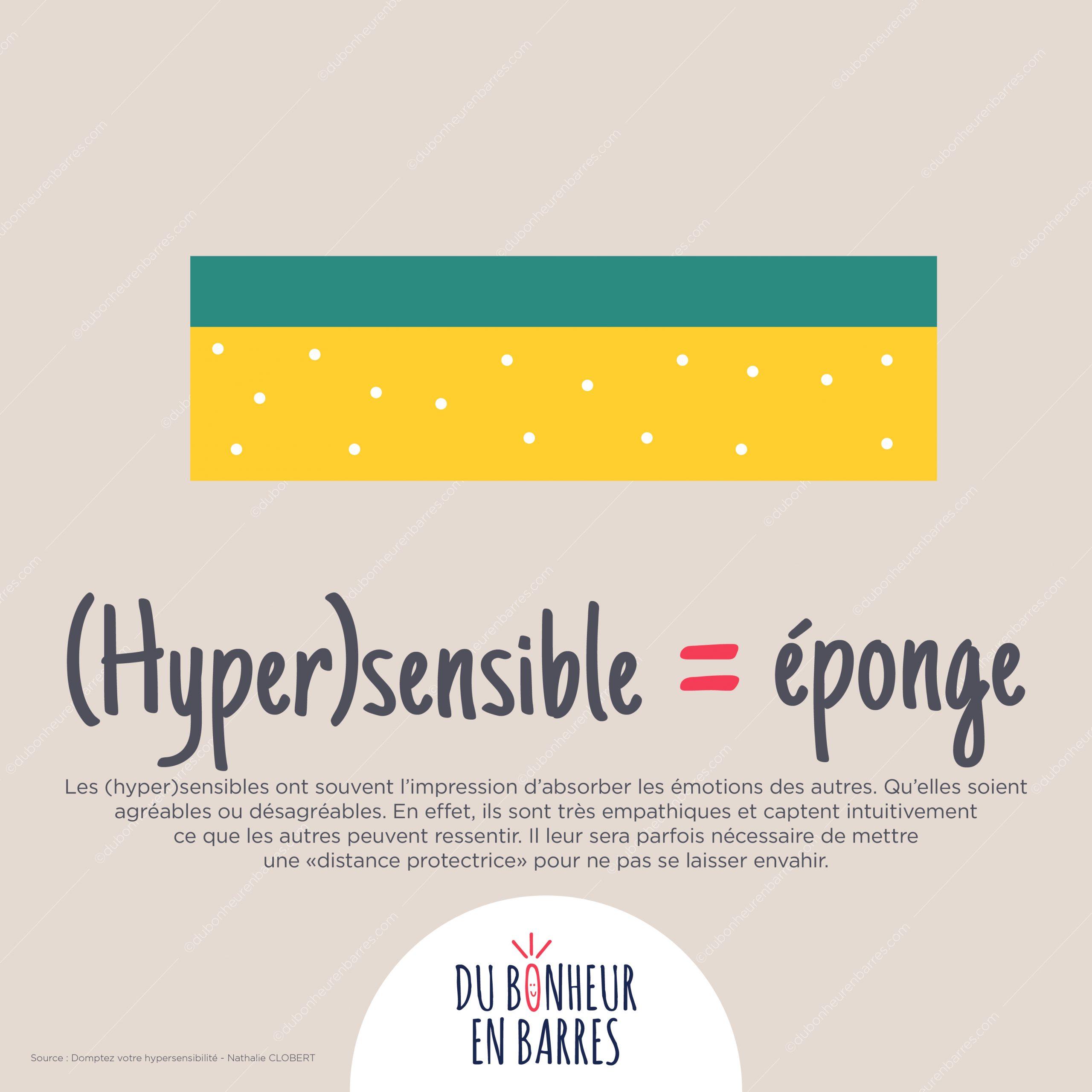 hypersensible = éponge à émotions