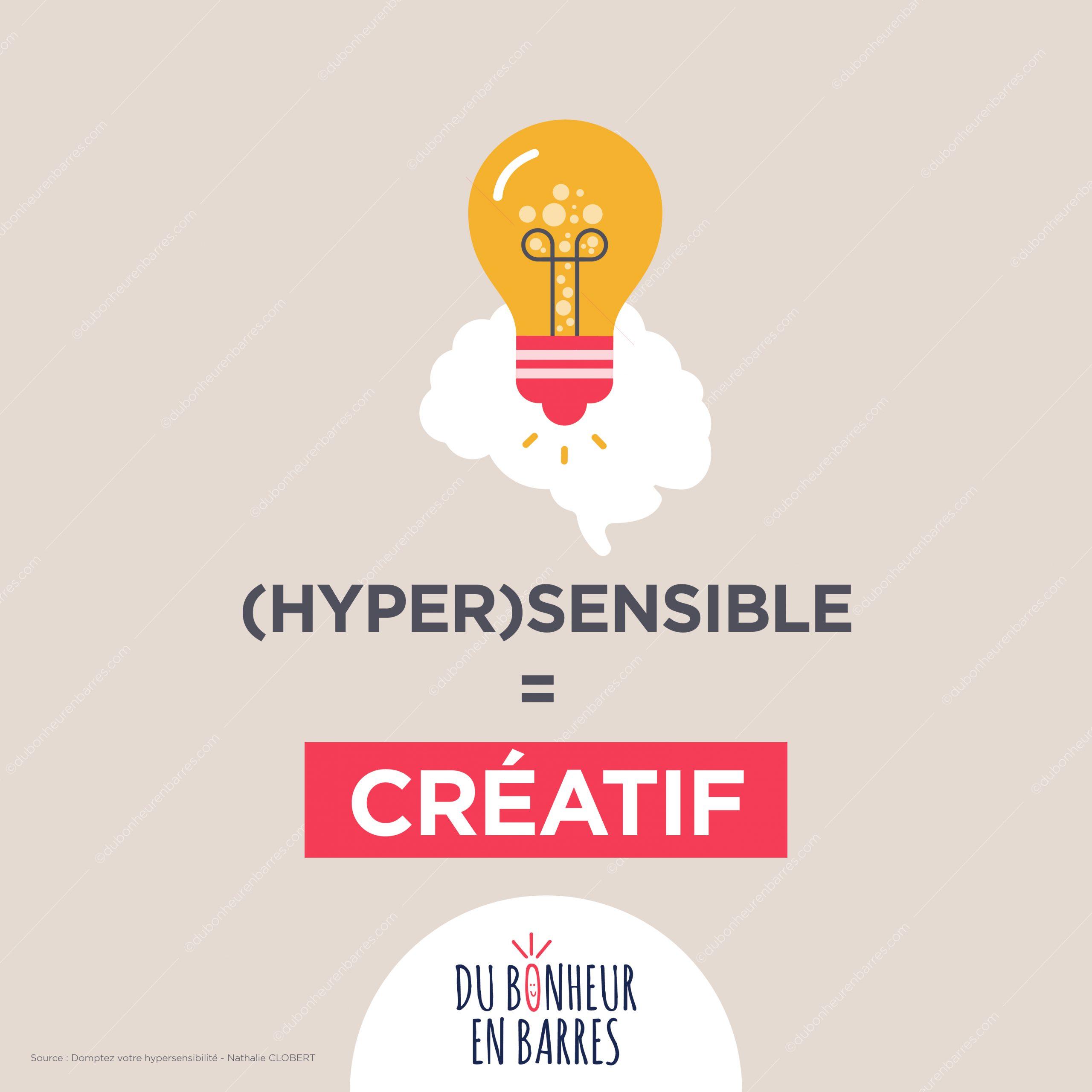 Hypersensible = créatif