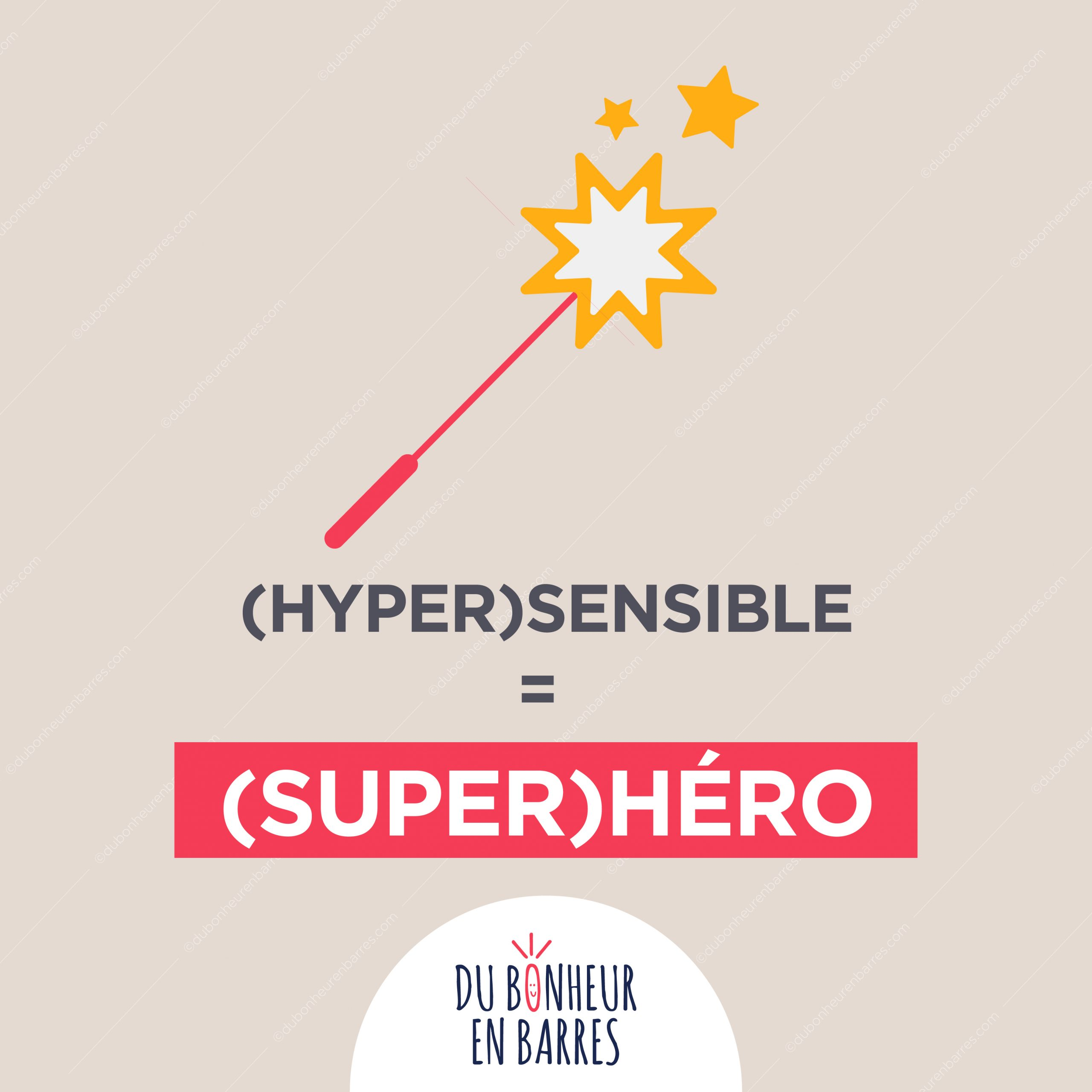 Hypersensible = super-héros