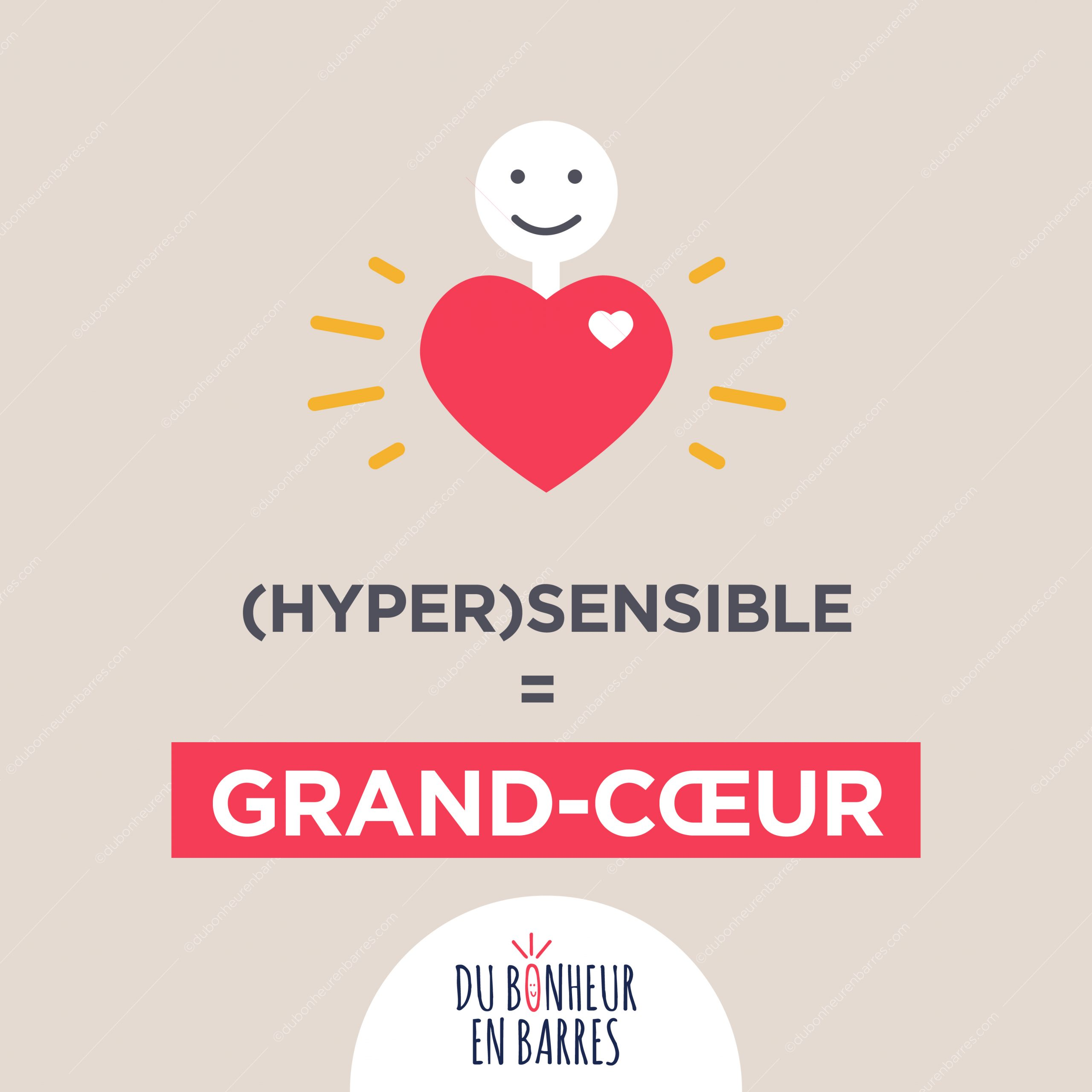 Hypersensible = grand-coeur