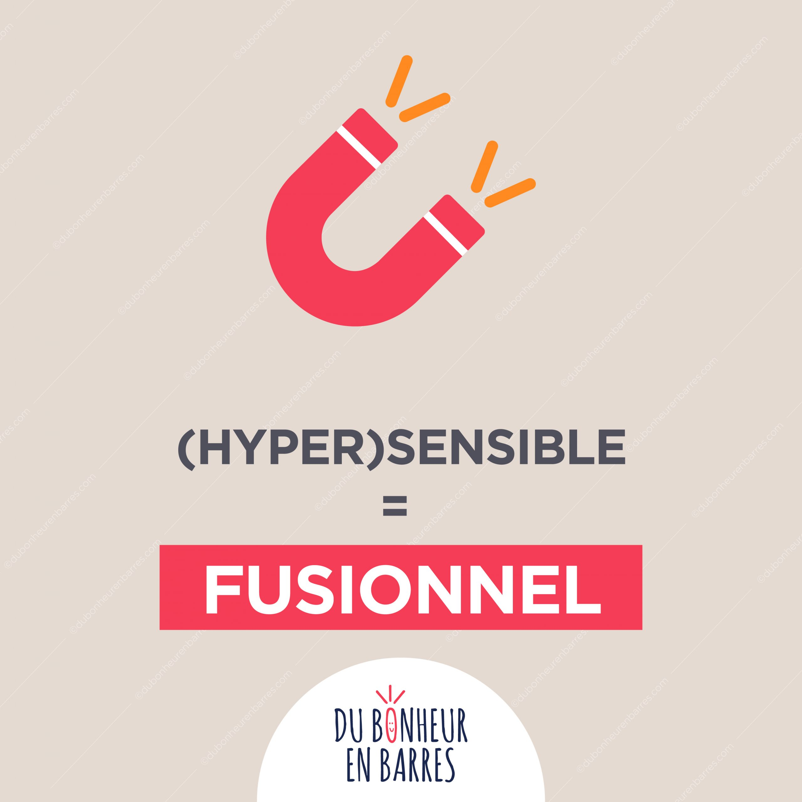 Hypersensible = fusionnel