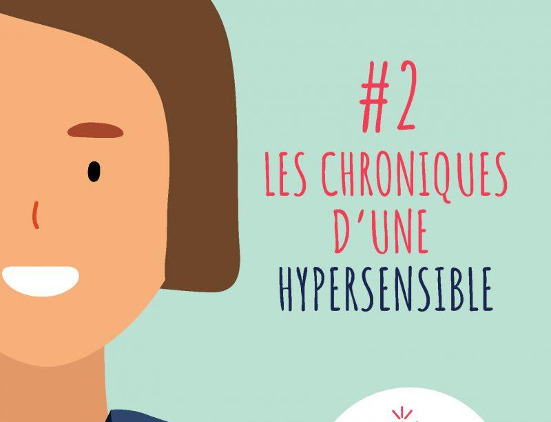 Les chroniques d'une hypersensible